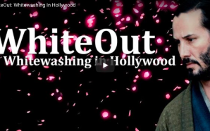 WhiteOut: Whitewashing In Hollywood
